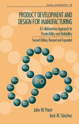 Product Development and Design for Manufacturing By Priest, John W./ Sanchez, Jose M./ Sanchez, J. M.